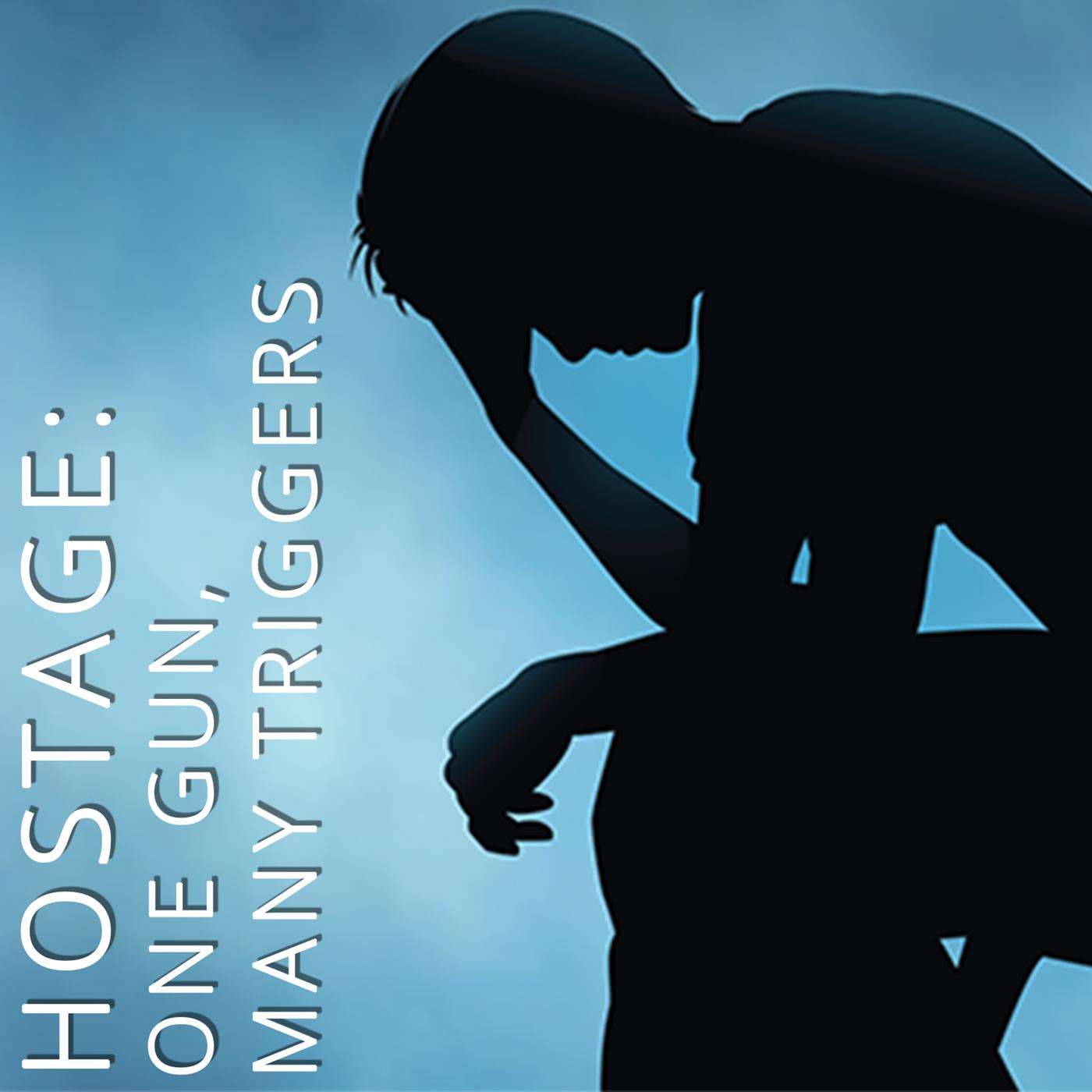Hostage: One Gun, Many Triggers